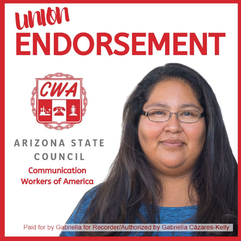 Image with photo of Gabriella and the following text: Union Endorsement CWA Arizona State Council, Communication Workers of America